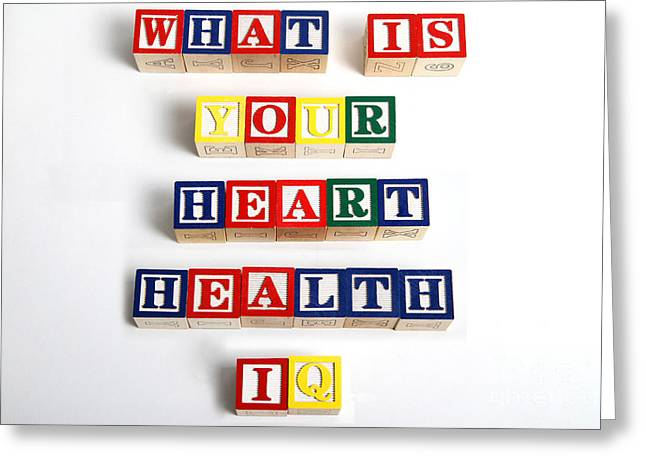 What Is Your Heart Health Iq Greeting Card by Photo Researchers, Inc.