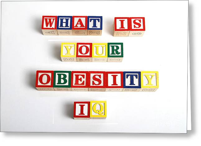 What Is Your Obesity Iq Greeting Card by Photo Researchers