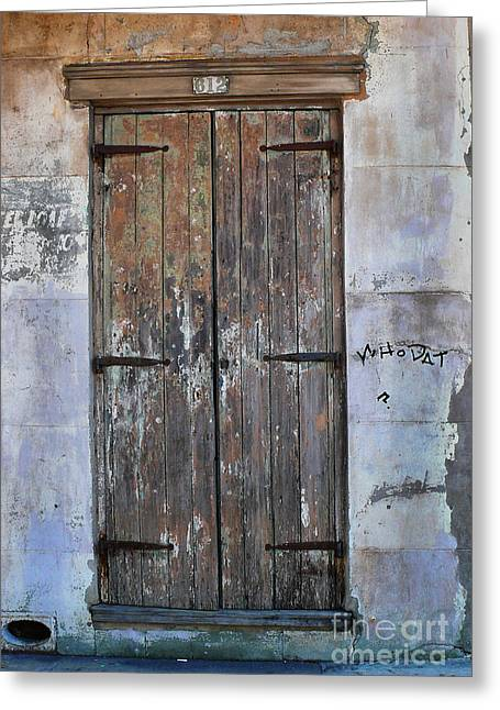Greeting Card featuring the photograph Who Dat Door by Jeanne  Woods