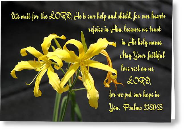 Yellow Lilies Ps. 33v20-22 Greeting Card by Linda Phelps