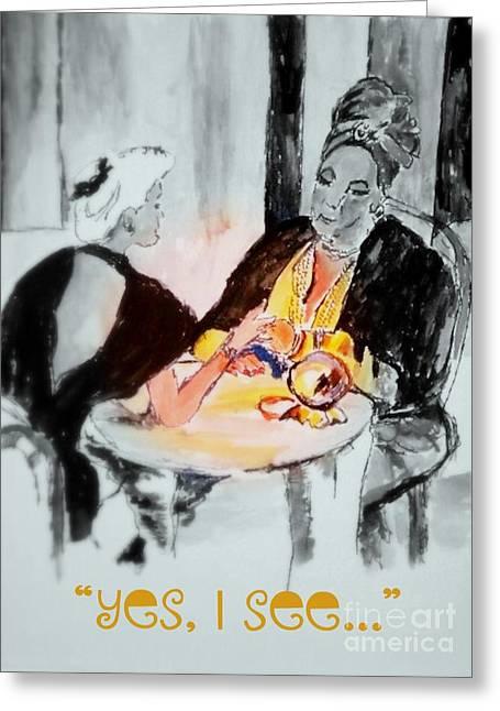 Yes I See Greeting Card by Helena Bebirian
