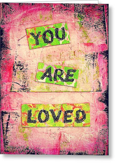You Are Loved Greeting Card
