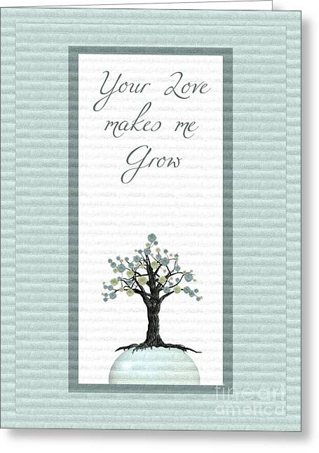 Your Love Makes Me Grow Greeting Card by Aimelle