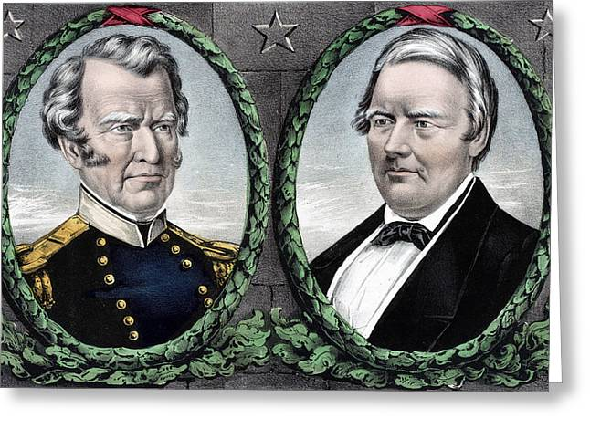 Zachary Taylor For President And Millard Fillmore For Vice President Greeting Card by International  Images