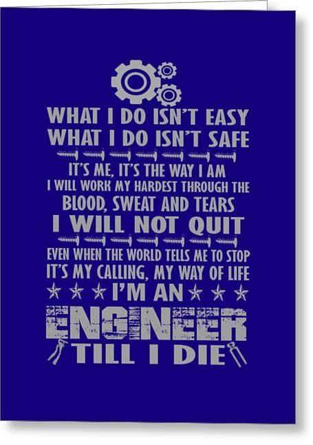 Im An Engineer Till I Die Greeting Card