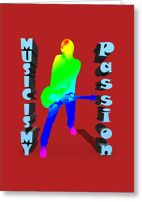 Music Is My Passion Greeting Card by Ilan Rosen
