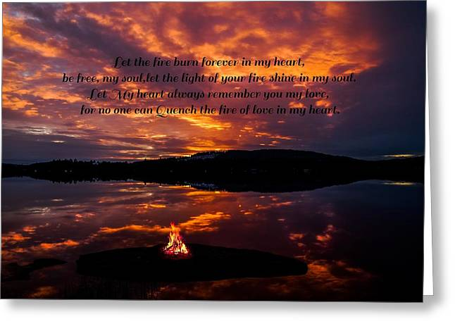 No One Can Quench The Fire Of Love In My Heart Greeting Card by Rose-Maries Pictures