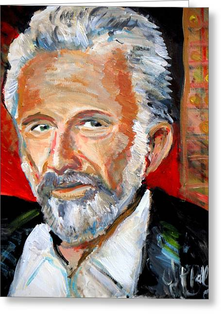 Most Paintings Greeting Cards -   The Most Interesting Man In The World Greeting Card by Jon Baldwin  Art