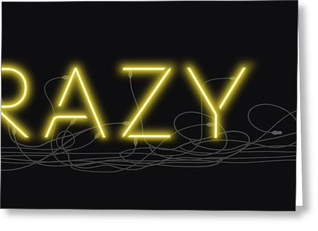 Crazy - Neon Sign 3 Greeting Card