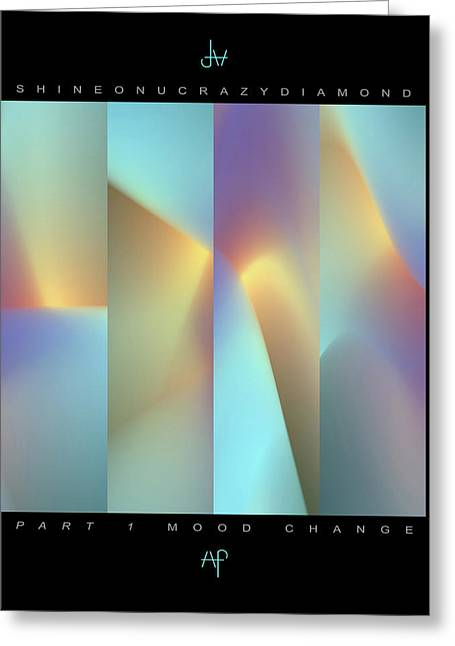 06 Shine On You Crazy Diamond Part1 - Mood Change Greeting Card