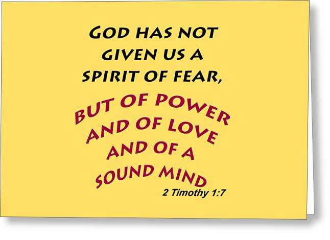 2 Timothy 1 7 God Has Not Given Us A Spirit Of Fear Greeting Card