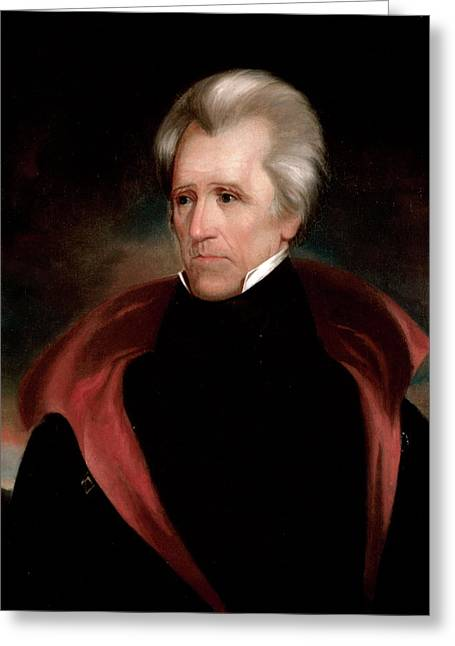 Andrew Jackson Greeting Card by Ralph Eleaser Whiteside Earl