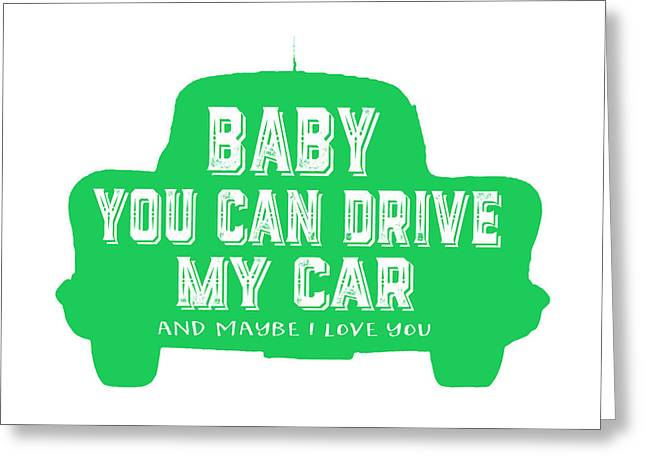 Baby You Can Drive My Car Greeting Card by Edward Fielding
