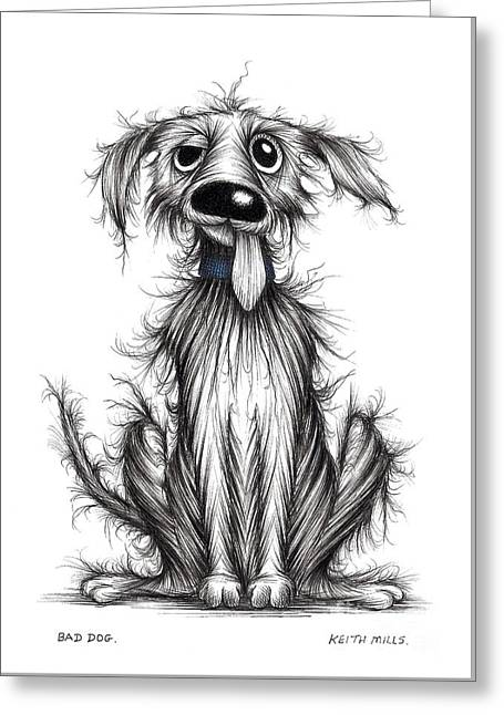 Bad Dog Greeting Card by Keith Mills
