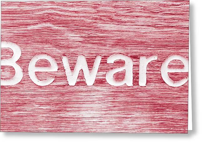 Beware Greeting Card by Tom Gowanlock