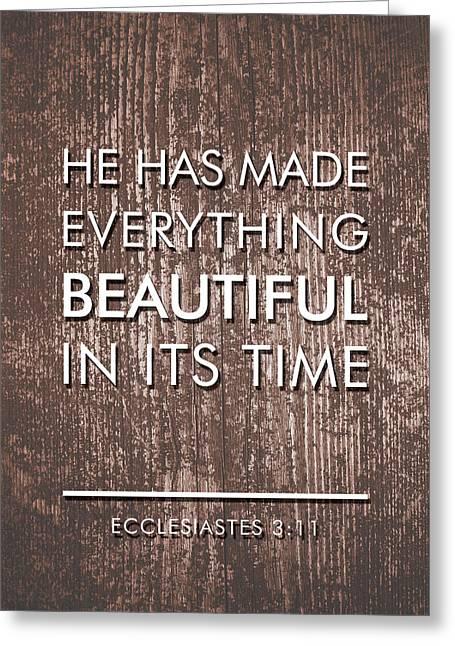 Bible Verses Art - Ecclesiates 3 11 Greeting Card