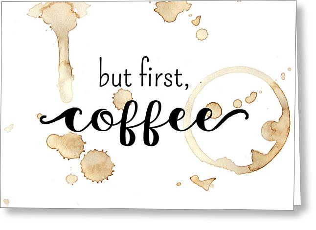 But First Coffee Greeting Card