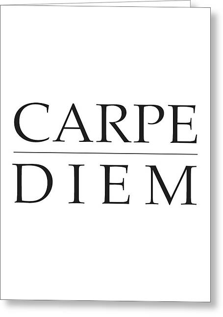 Carpe Diem - Seize The Day Greeting Card