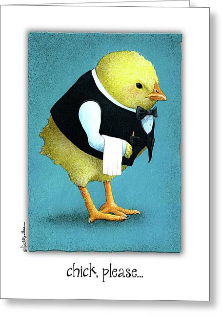 Greeting Card featuring the painting Chick, Please... by Will Bullas