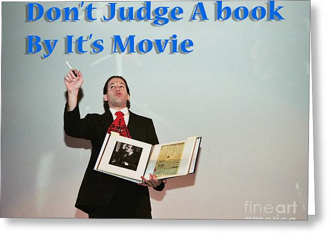 Don't Judge A Book By Its Movie. Greeting Card by Humorous Quotes