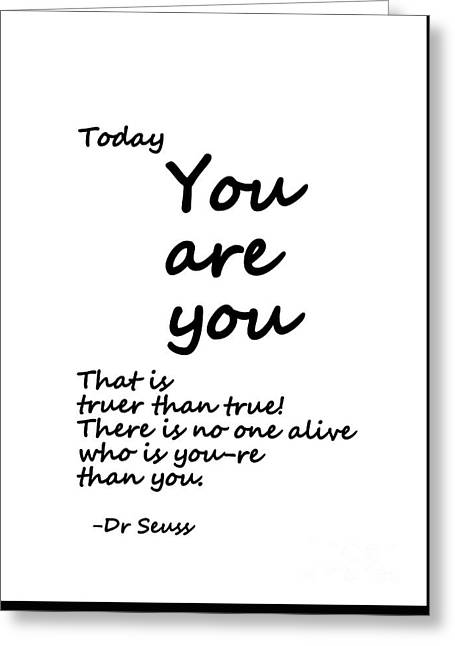Dr Seuss Quote-  Black Greeting Card by Sweeping Girl