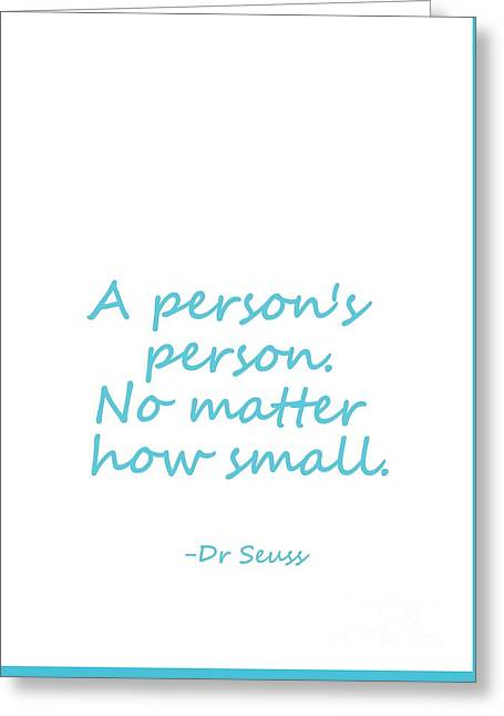 Dr Seuss Quote-  Blue Greeting Card by Sweeping Girl