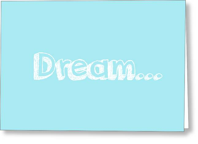 Dream Greeting Card by Inspired Arts