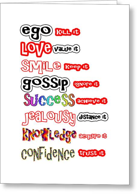 Ego Love Smile Gossip Success Jealousy Knowledge Confidence Wisdom Words Quote Pillows Tshirts Curta Greeting Card by Navin Joshi