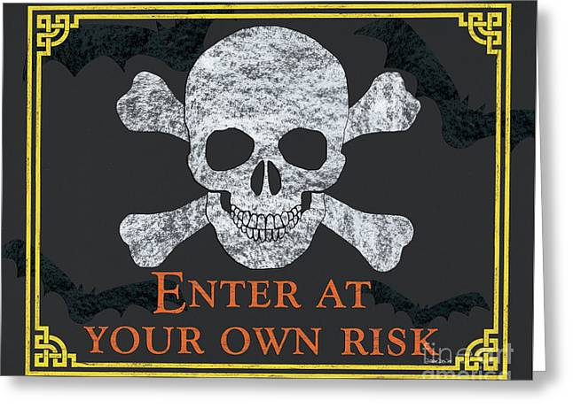 Enter At Your Own Risk  Greeting Card