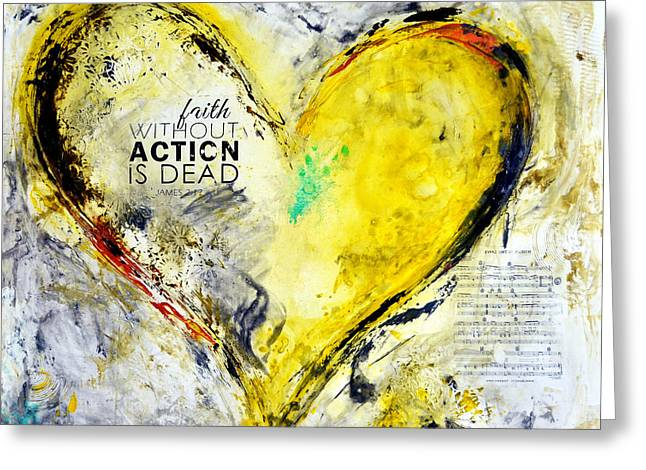 Faith Without Action Is Dead Greeting Card