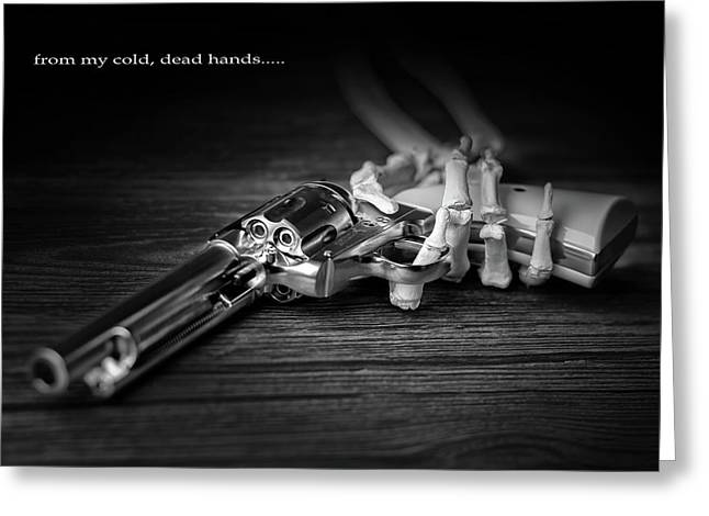 From My Cold, Dead Hands Greeting Card by Tom Mc Nemar