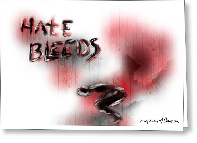 Hate Bleeds Greeting Card by Sydney m Conover