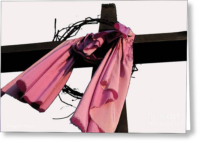 Greeting Card featuring the photograph He Is Risen by Douglas Stucky