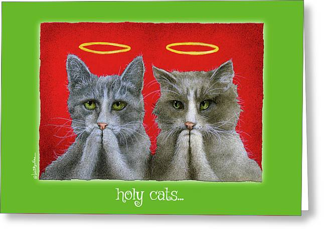 Greeting Card featuring the painting Holy Cats... by Will Bullas