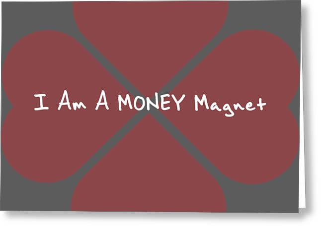 I Am A Money Magnet Greeting Card