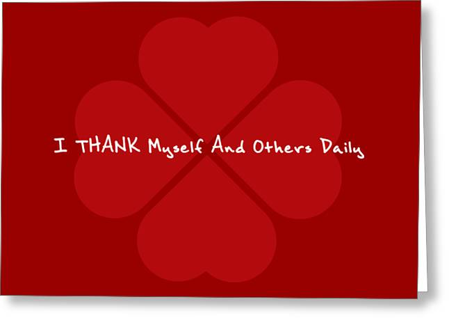 I Thank Myself And Others Daily Greeting Card