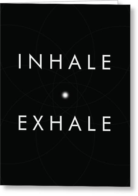 Inhale Exhale Greeting Card