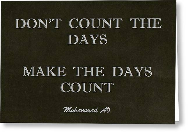 Inspirational Quote From Muhammad Ali Greeting Card by Desiderata Gallery
