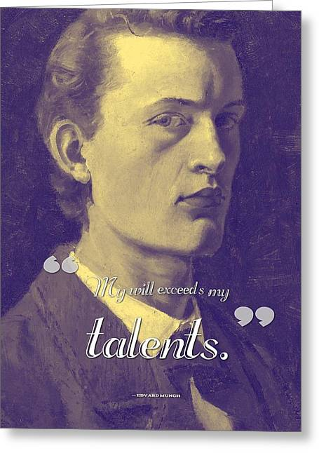 Inspirational Quotes - Edward Munch 12 Greeting Card by Celestial Images