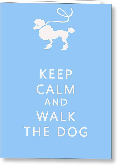 Dog Walking Greeting Cards - Keep Calm and Walk The Dog Greeting Card by Nomad Art And  Design
