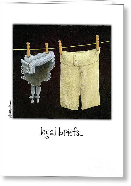 Greeting Card featuring the painting Legal Briefs... by Will Bullas