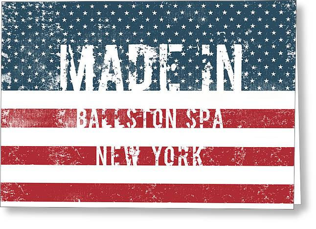 Made In Ballston Spa, New York Greeting Card