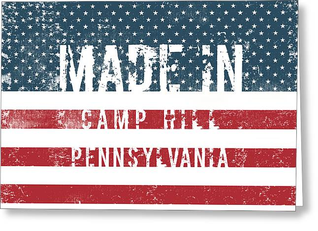 Made In Camp Hill, Pennsylvania Greeting Card