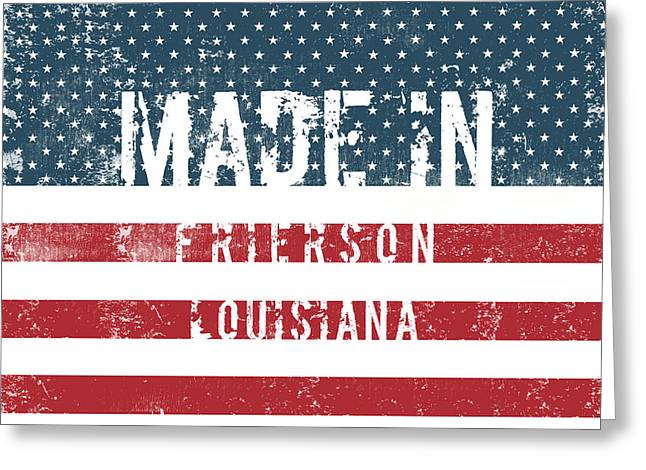 Made In Frierson, Louisiana Greeting Card
