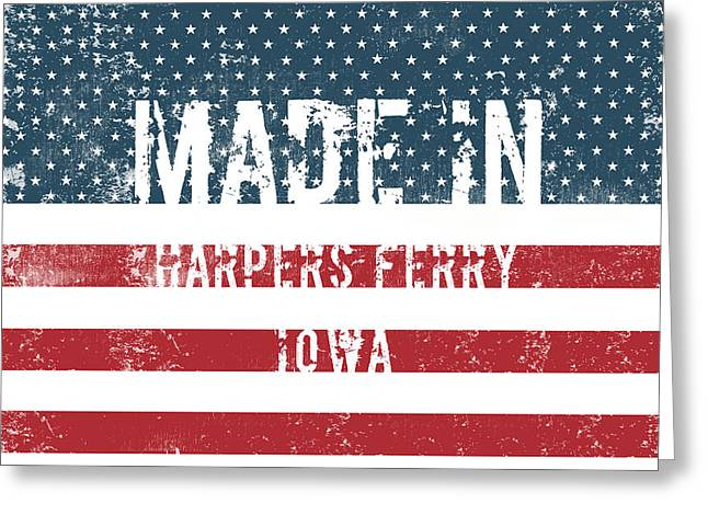 Made In Harpers Ferry, Iowa Greeting Card