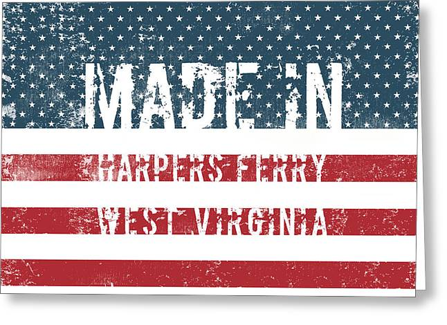 Made In Harpers Ferry, West Virginia Greeting Card