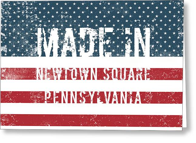 Made In Newtown Square, Pennsylvania Greeting Card