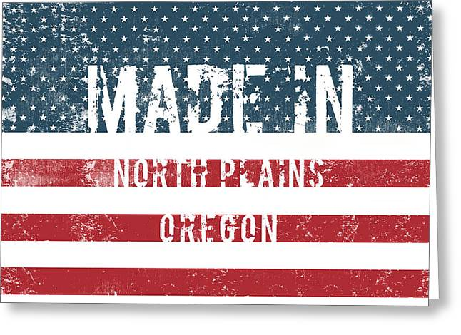Made In North Plains, Oregon Greeting Card