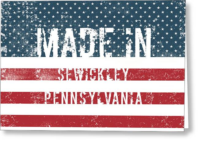 Made In Sewickley, Pennsylvania Greeting Card