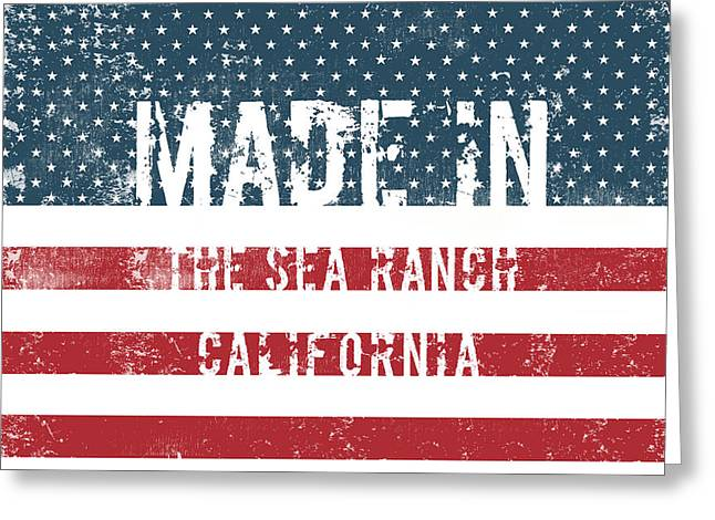 Made In The Sea Ranch, California Greeting Card
